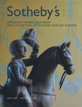 Sotheby's Important Americana from The Collection of Richard and Joy Kanter: January 18, 2002....