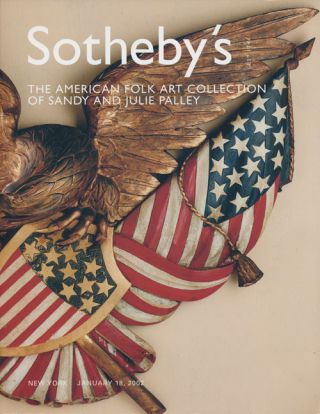 Sotheby's Important Americana from The Collection of Sandy and Julie Palley: January 18, 2002....