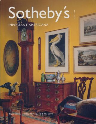 Sotheby's Important Americana: Including Ceramics, Prints, Silver, Folk Art, Furniture and...
