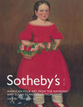 Sotheby's American Folk Art from the Raymond and Susan Egan Collection: January 16, 2004. Sale #...