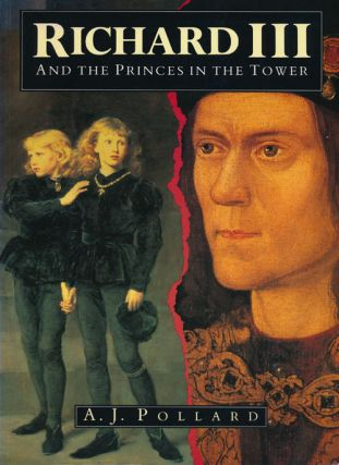 Richard III and the Princes in the Tower. A. J. Pollard