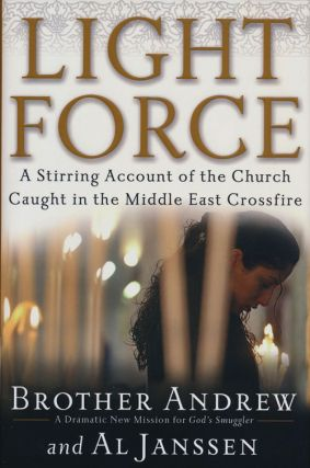 Light Force A Stirring Account of the Church Caught in the Middle East Crossfire. Brother Andrew,...