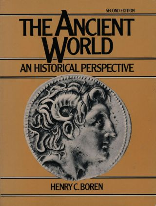 The Ancient World An Historical Perspective. Henry C. Boren