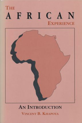 The African Experience An Introduction. Vincent B. Khapoya