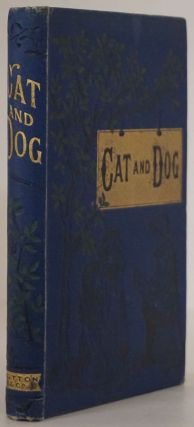 Cat and Dog; Or, Memoirs of Puss and the Captain. a Story Founded on Fact. Julia Maitland,...