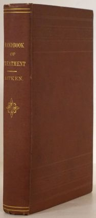 Complete Handbook of Treatment, Arranged As an Alphabetical Index of Diseases to Facilitate...
