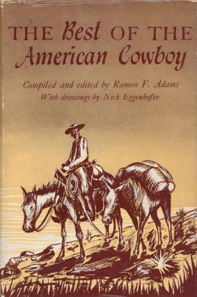 The Best of the American Cowboy. Raymond Adams
