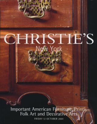 Important American Furniture, Prints, Folk Art and Decorative Arts; Friday 12 October 2001. Sale...