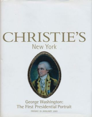 George Washington: The First Presidential Portrait; Fiday 19 January 2001. Sale # 9688. Christie's