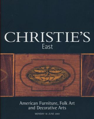 Christie's East. American Furniture, Folk Art and Decorative Arts; Monday 18 June 2001. Sale #...