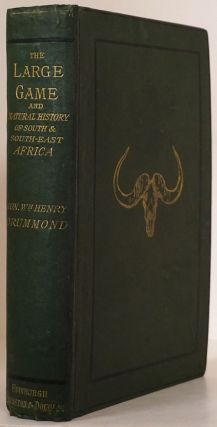 The Large Game and Natural History of South and South-East Africa. The Hon. William Henry Drummond