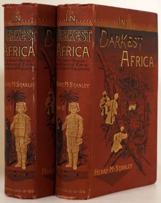 In Darkest Africa or the Quest Rescue and Retreat of Emin Governor of Equatoria. Henry Morton...