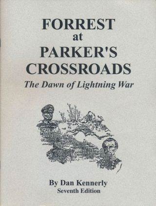 Forrest At Parker's Crossroads The Dawn of Lightning War. Dan Kennerly