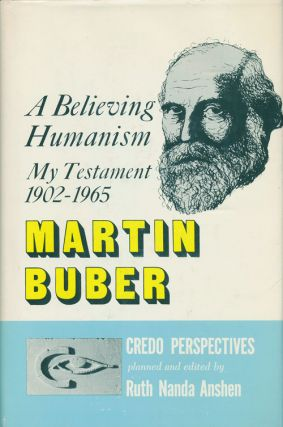 A Believing Humanism: My Testament, 1902-1965. Martin Buber