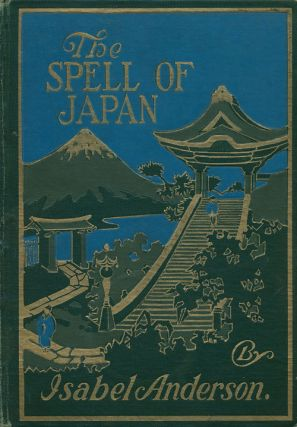 The Spell of Japan. Isabel Anderson