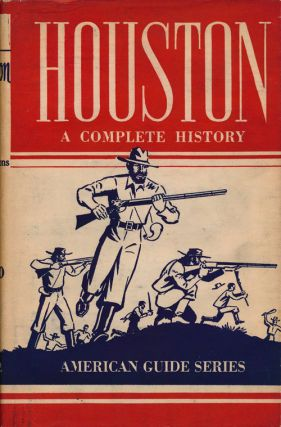 Houston; a History and Guide American Guide Series