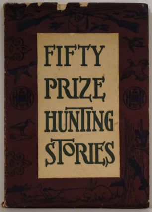 Fifty Prize Hunting Stories. E. C. Cratte