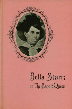 Bellas Starr; or the Bandit Queen. Richard K. Fox