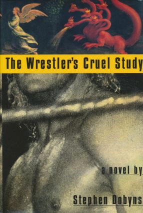 The Wrestler's Cruel Story A Novel. Stephen Dobyns