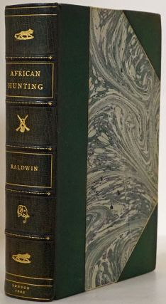 African Hunting from Natal to the Zambesi Including Lake Ngami, the Kalahari Desert, Etc. from...