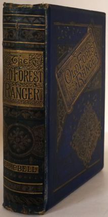 The Old Forest Ranger; Or, Wild Sports of India On the Neilgherry Hills, in the Jungles, and on...