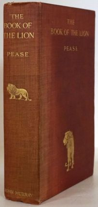 The Book of the Lion. Sir Alfred E. Pease