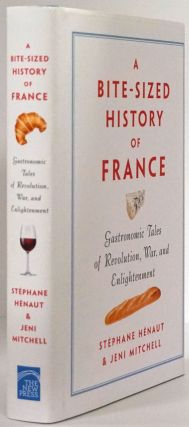 A Bite-Sized History of France Gastronomic Tales of Revolution, War, and Enlightenment. Stephane...