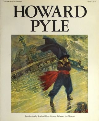 Howard Pyle Introduction by Rowland Elzea. Howard Pyle