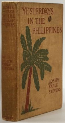 Yesterday in the Philippines. Joseph Earle Stevens