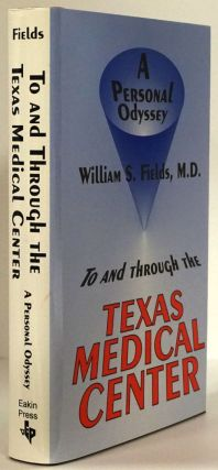 To and through the Texas Medical Center A Personal Odyssey. William S. Fields