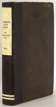 Christ Our Law Second Edition. Caroline Fry