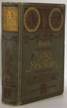 King's Photographic Views of New York. Moses King, Publisher