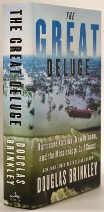 The Great Deluge Hurricane Katrina, New Orleans, and the Mississippi Gulf Coast. Douglas Brinkley