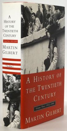 A History of the Twentieth Century Volume Three 1952-1999. Martin Gilbert