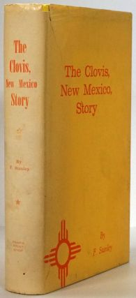 The Clovis, New Mexico, Story. F. Stanley