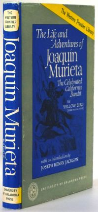 The Life and Adventures of Joaquin Murieta The Celebrated California Bandit. John Rollin Ridge,...