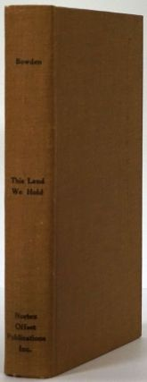 This Land We Hold. Ernestine Loudder Bowden