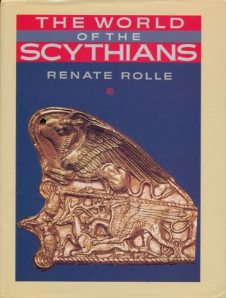 The World of the Scythians. Renate Rolle