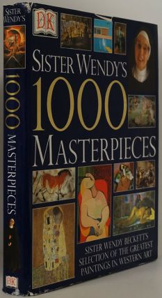 Sister Wendy's 1000 Masterpieces Sister Wendy Beckett's Selection of the Greatest Paintings in...