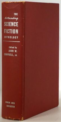 The Astounding Science Fiction Anthology. John W. Campbell Jr