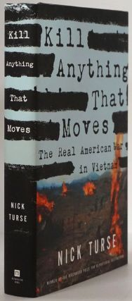 Kill Anything That Moves The Real American War in Vietnam. Nick Turse
