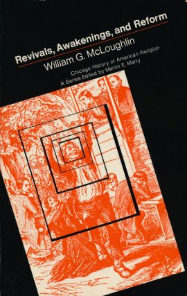 Revivals, Awakening and Reform An Essay on Religion and Social Change in America, 1607-1977....