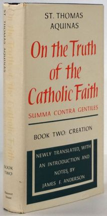On the Truth of the Catholic Faith Book Two: Creation. St. Thomas Aquinas