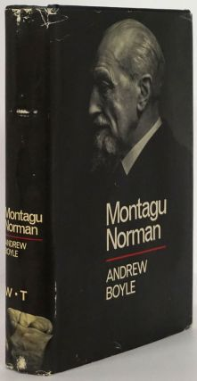 Montagu Norman A Biography. Andrew Boyle