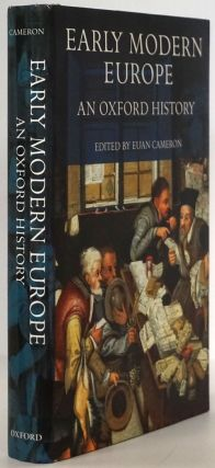 Early Modern Europe An Oxford History. Euan Cameron