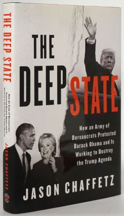 The Deep State How an Army of Bureaucrats Protected Barack Obama and is Working to Destroy the...