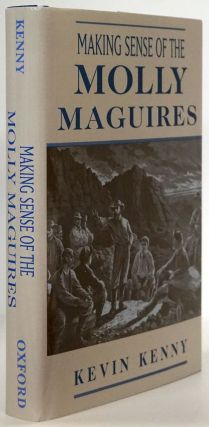 Making Sense of the Molly Maguires. Kevin Kenny