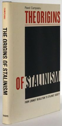 The Origins of Stalinism From Leninist Revolution to Stalinist Society. Pavel Campeanu