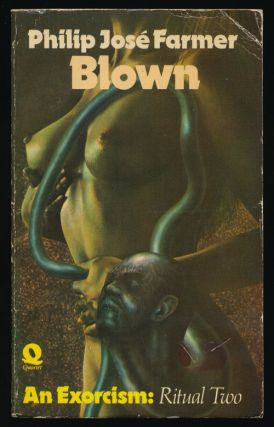 Blown: an Exorcism: Ritual Two. Philip Jose Farmer