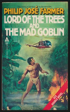 Lord of the Trees and the Mad Goblin. Philip Jose Farmer